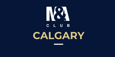 M&A Club Calgary : Meeting September 18th, 2019 tickets