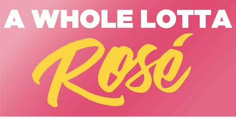 A Whole Lotta Rosé Wine Tasting tickets