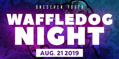 90's Theme WAFFLE DOG NIGHT // Hosted by One:Seven SM + The Bridge Church tickets