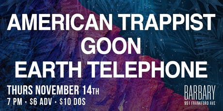 American Trappist / Goon / Earth Telephone tickets