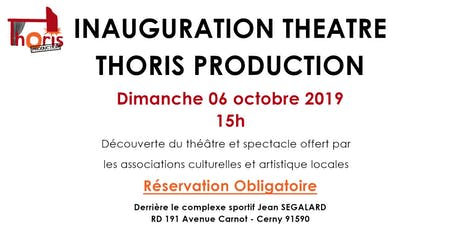 Inauguration Théâtre Thoris Production 15h billets