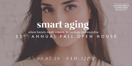 Smart Aging: Where Beauty Meets Science, Technology and Expertise | 22nd Annual Open House tickets