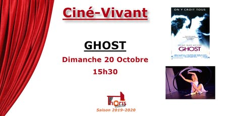 Ciné-Vivant / Ghost (VF) tickets
