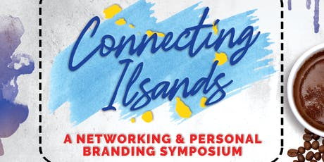 Connecting Islands: A Networking and Personal Branding Symposium tickets
