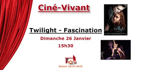 Ciné-Vivant / Twilight - Fascination (VF) billets