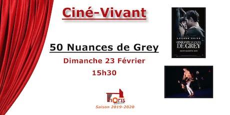 Ciné-Vivant / 50 Nuances de Grey (VF) billets