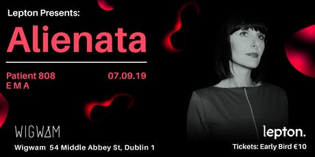 Lepton presents: Alienata, Patient 808 & E M A tickets
