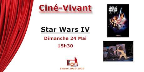 Ciné-Vivant / Star Wars IV (VF) billets