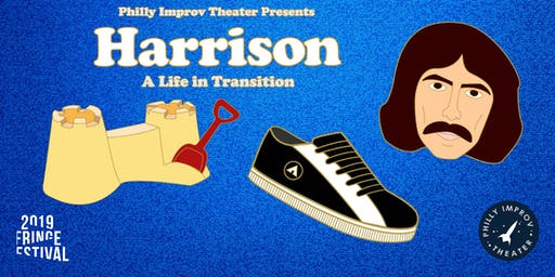 Harrison: A Life in Transition (Fringe Festival)