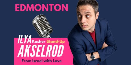 Ilya Akselrod  StandUp in Edmonton 27 September tickets