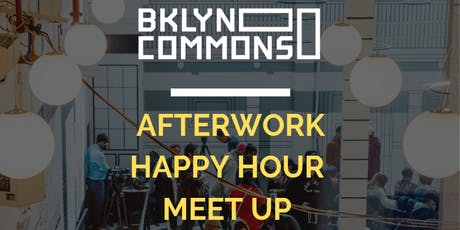 BKLYN Commons Afterwork Happy Hour Meetup tickets