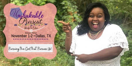 Unshakable Pursuit Women's Retreat tickets