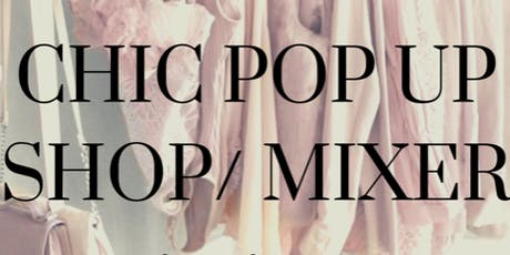 Chic Pop up Shop/ Mixer tickets