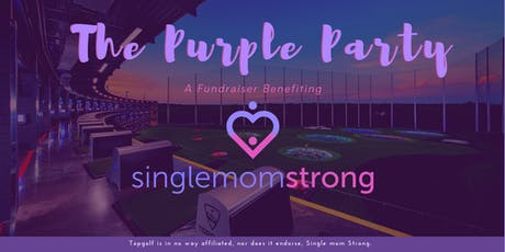 The Purple Party!  A fundraiser benefiting Single Mom Strong tickets