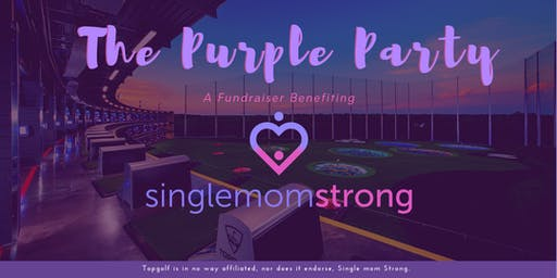 The Purple Party!  A fundraiser benefiting Single Mom Strong
