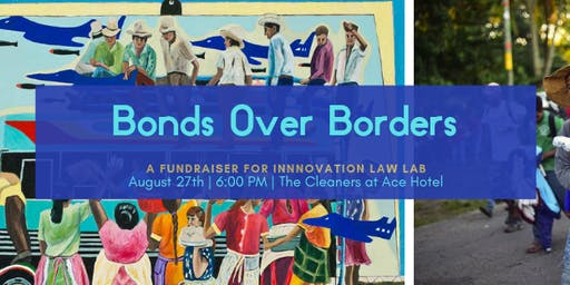 Bonds Over Borders: Fundraiser for Innovation Law Lab