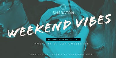 Weekend Vibes Saturdays on The Patio at The Sheraton OKC Downtown Hotel