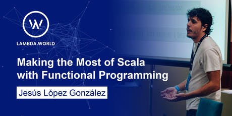 Making the most of Scala through functional programming - Workshop with Habla Computing tickets