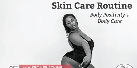 Skin Care Routine: Body Positivity + Body Care tickets