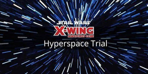 X-Wing Miniatures Game Hyperspace Trial Season 2, 2019