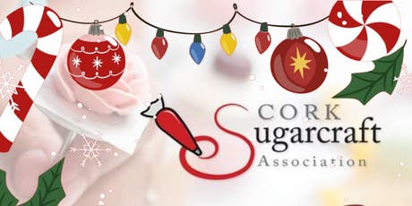 Cork Sugarcraft Association Christmas Competition tickets