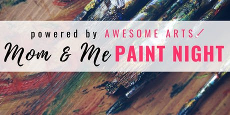 Mom and me Paint Night @ Girls U Florence tickets
