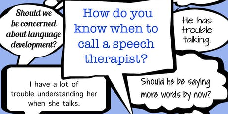 When to Call the Speech Therapist tickets