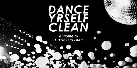 Dance Yrself Clean - An LCD Soundsystem Tribute tickets