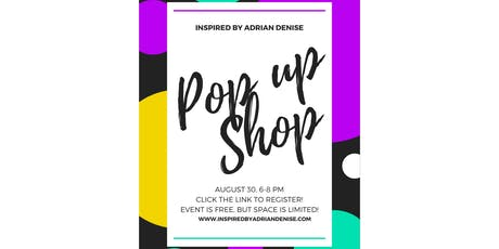 Inspired By Adrian Denise Pop Up Shop tickets