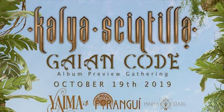 KALYA SCINTILLA GAIAN CODE NEW ALBUM PREVIEW LIVE FT YAIMA, PORANGUI & MORE tickets