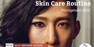 Skin Care Routine: Transgender Skin