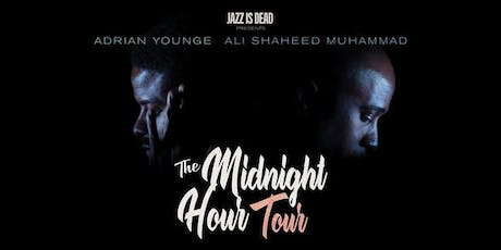 THE MIDNIGHT HOUR | feat. ALI SHAHEED MUHAMMAD & ADRIAN YOUNGE tickets
