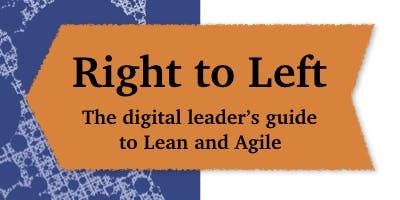 Meetup - Right to Left: The digital leader's guide to Lean and Agile