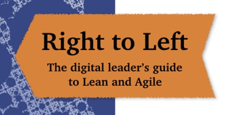 Meetup - Right to Left: The digital leader's guide to Lean and Agile tickets