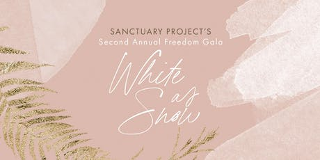 Sanctuary Project's Second Annual Freedom Gala - White As Snow tickets