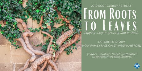 Clergy Retreat 2019 - From Roots to Leaves, Digging Deep and Growing Tall in Faith, with Bishop Carol Gallagher, Retreat Leader: Oct 8-10 at Holy Family Retreat Center, West Hartford tickets