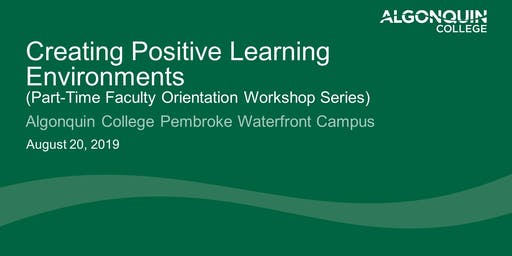 Creating Positive Learning Environments (Algonquin College Part-Time Faculty Orientation)