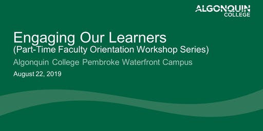 Engaging Our Learners (Algonquin College Part-Time Faculty Orientation)