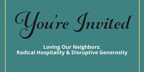 Loving Our Neighbors: Radical Hospitality & Disruptive Generosity tickets