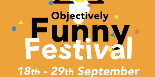 Objectively Funny Fest - All-Dayer ft. Laura Davis, Jessica Fostekew &more!