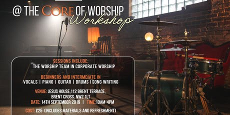 @ The Core of Worship Workshop- (Registration closes 10th September 2019 ) tickets