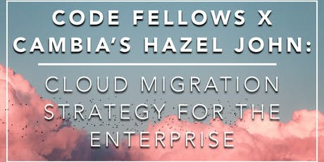 Partner Power Hour: Cambia - Cloud Migration Strategy for the Enterprise tickets