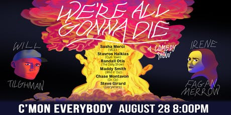 We're All Gonna Die tickets