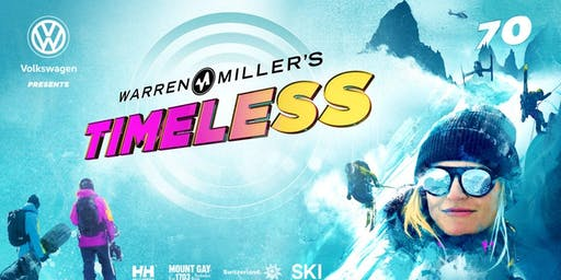 Volkswagen Presents Warren Miller's Timeless - Santa Ana - Wednesday 7:00 PM