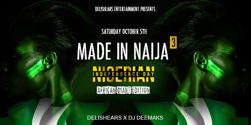 Made in Naija 3 - Nigerian Independence Celebration 2019