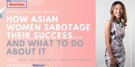 How Asian Women Sabotage Their Success - Entrepreneur Workshop tickets