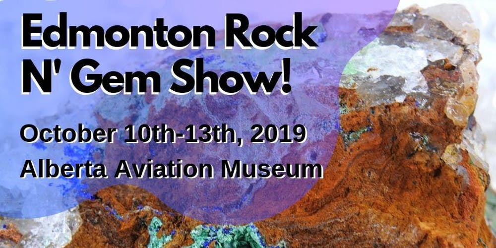 The Edmonton Fall Rock n' Gem Show Tickets, Thu, 10 Oct 2019