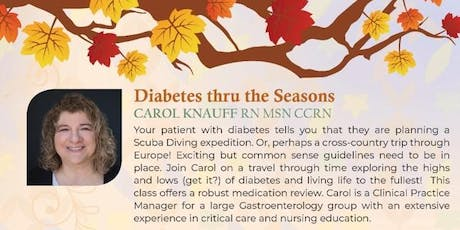 6. Diabetes thru the Seasons with Carol Knauff RN MSN CCRN and Speaker Development Series tickets