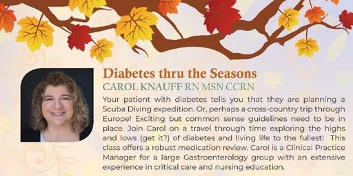 6. Diabetes thru the Seasons with Carol Knauff RN MSN CCRN and Speaker Development Series