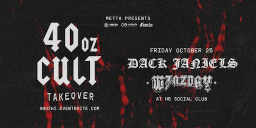 40oz Takeover ft. Dack Janiels x Wenzday